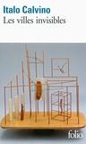 Italo Calvino - Les villes invisibles.