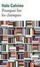 Italo Calvino - Pourquoi lire les classiques.