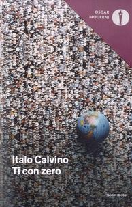 Italo Calvino - Ti con zero.