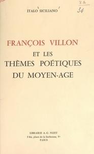 Italo Siciliano - François Villon et les thèmes poétiques du Moyen Âge.