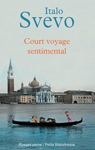 Italo Svevo - Court voyage sentimental et autres textes.