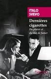 Italo Svevo - Dernières cigarettes - Du plaisir et du vice de fumer.