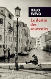 Italo Svevo - Le destin des souvenirs.