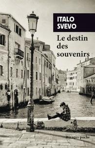 Italo Svevo - Le Destin des souvenirs - Et autres nouvelles.