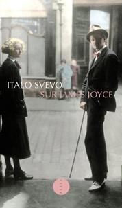 Italo Svevo - Sur James Joyce.