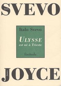 Italo Svevo - Ulysse est né à Trieste - Conférence sur James Joyce prononcée le 8 mars 1927 à Milan.
