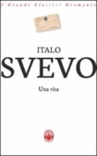 Italo Svevo - Una vita.