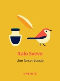 Italo Svevo - Une farce réussie.