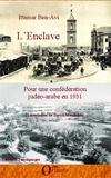 Ithamar Ben-Avi - L'enclave - Pour une confédération judéo-arabe en 1931.