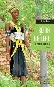 Ebooks téléchargement gratuit epub Kéma Baïlehe la petite Bassari 9782140129513