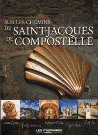 Itinéraires Médias - Sur les chemins de Saint Jacques de Compostelle.