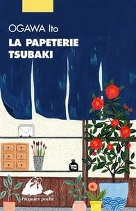 Ito Ogawa - La papeterie Tsubaki.
