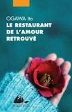 Ito Ogawa - Le restaurant de l'amour retrouvé.