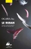 Ito Ogawa et Myriam Dartois-Ako - Le Ruban.