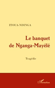Itoua-Ndinga - Le banquet de Nganga-Mayélé.