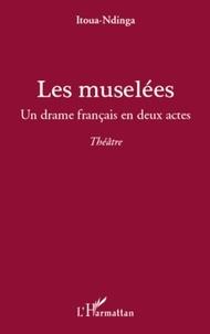 Itoua-Ndinga - Les muselées - Un drame français en deux actes.