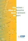 ITP - Vitamines : rôles et besoins dans l'aliment du porc.