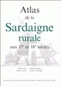 Itria Calia et Serge Bonin - Atlas de la sardaigne rurale aux 17e et 18e siècles.