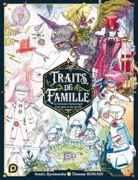 Itsuki Romain et Ryunosuke Romain - Traits de famille - Le bestiaire fantastique d'un père et de ses fils.