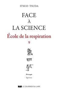 Itsuo Tsuda - Ecole de la respiration - Tome 9, Face à la science.