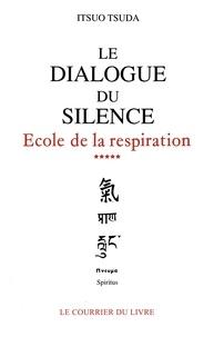 Itsuo Tsuda - Le dialogue du silence.