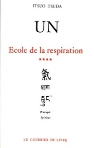 UN. Ecole de la respiration - Itsuo Tsuda |
