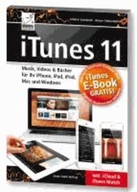iTunes 11 - Musik, Videos & Bücher für Ihr iPhone, iPad, iPod, Mac und Windows inkl. iCloud & iTunes Match.