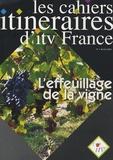 ITV France - Les cahiers itinéraires d'itv France N° 1, Mai 2001 : L'effeuillage de la vigne.