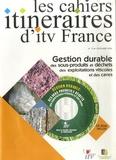 ITV France - Les cahiers itinéraires d'itv France N° 13, novembre 2006 : Gestion durable des sous-produits et déchets des exploitations viticoles et des caves. 1 Cédérom