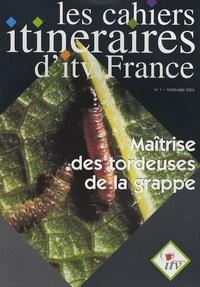 ITV France - Les cahiers itinéraires d'itv France N° 7, Novembre 2003 : Maîtrise des tordeuse de la grappe.
