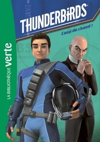 ITV France - Thunderbirds 02 - Coup de chaud !.