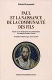 Itzhak Benyamini - Paul et la naissance de la communauté des fils - Etude sur les fondements du christianisme à la suite de Freud et Lacan.