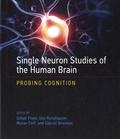 Itzhak Fried et Ueli Rutishauser - Single Neuron Studies of the Human Brain - Probing Cognition.