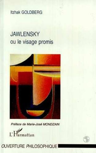 Itzhak Goldberg - Jawlensky ou le visage promis.