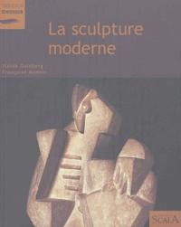 Itzhak Goldberg et Françoise Monnin - La sculpture moderne au Musée national d'art moderne Centre Georges Pompidou.