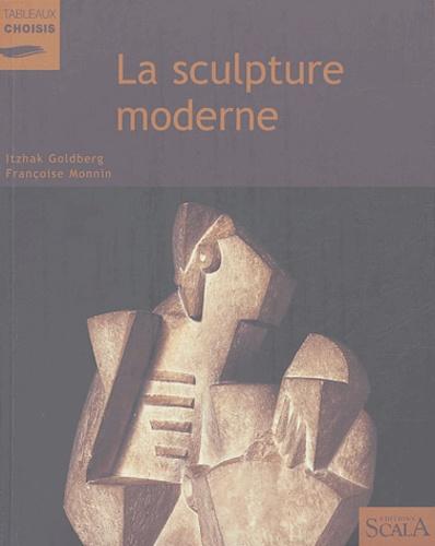 La sculpture moderne au Musée national d'art moderne Centre Georges Pompidou - Itzhak Goldberg,Françoise Monnin