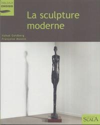 Itzhak Goldberg et Françoise Monnin - La sculpture moderne - Au Musée national d'art moderne, Centre Georges Pompidou.