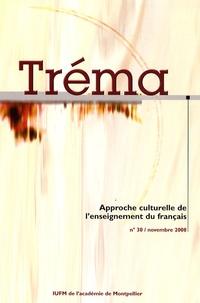 Françoise Demougin - Tréma N° 30, Novembre 2008 : Approche culturelle de l'enseignement du français.