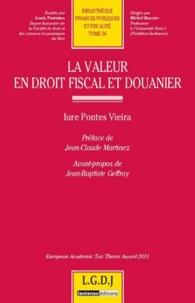 Iure Pontes Vieira - La valeur en droit fiscal et douanier.
