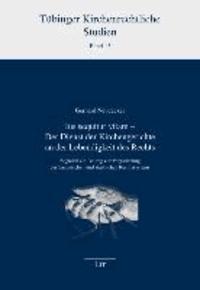 Ius sequitur vitam - Der Dienst der Kirchengerichte an der Lebendigkeit des Rechts - Zugleich ein Beitrag zur Vergleichung des kanonischen und staatlichen Rechtssystems.