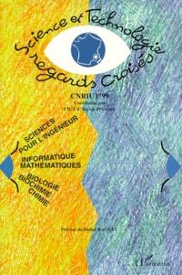 SCIENCE ET TECHNOLOGIE : REGARDS CROISES EN SCIENCES POUR LINGENIEUR, INFORMATIQUE, MATHEMATIQUES, BIOLOGIE, BIOCHIMIE, ET CHIMIE. Colloque National de la Recherche en IUT 1999.pdf