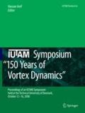 """Hassan Aref - IUTAM Symposium on 150 Years of Vortex Dynamics - Proceedings of the IUTAM Symposium """"150 Years of Vortex Dynamics"""" held at the Technical University of Denmark, October 12-16, 2008."""
