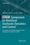 W. Q. Zhu - IUTAM Symposium on Nonlinear Stochastic Dynamics and Control - Proceedings of the IUTAM Symposium held in Hangzhou, China, May 10-14, 2010.