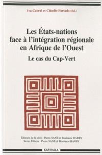 Iva Cabral et Claudio Furtado - Les Etats-nations face à l'intégration régionale en Afrique de l'Ouest.