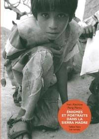 Ivan Alechine - Enigmes et portraits dans la Sierra Madre.