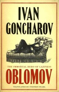 Ivan Aleksandrovich Goncharov - Oblomov.