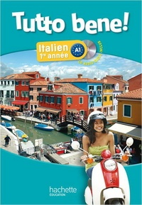 Ivan Aromatario et Francesca Bivona - Italien 1e année A1 - Tutto bene !. 1 CD audio MP3