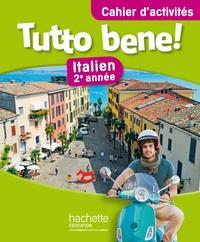Ivan Aromatario et Isabelle Garbuio - Italien 2e année Tutto bene! - Cahier d'activités.