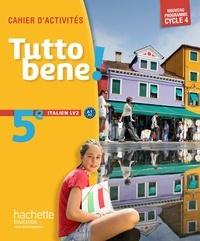 Ivan Aromatario et Patrice Tondo - Italien LV2 5e cycle 4 Tutto bene ! - Cahier d'activités.