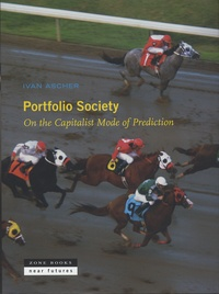 Ivan Ascher - Portfolio Society - On the Capitalist Mode of Prediction.